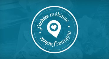 Article blogue - Quand l'achat local dans Mékinac s'identifie davantage